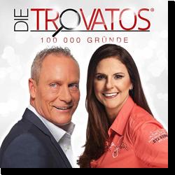 Cover: Die Trovatos - 100 000 Gründe