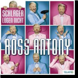 Cover: Ross Antony - Schlager lügen nicht