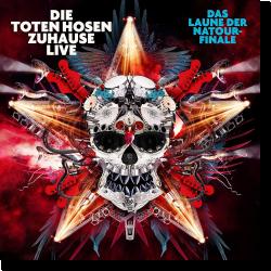 Cover: Die Toten Hosen - Zuhause Live: Das Laune der Natour-Finale
