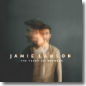 Cover:  Jamie Lawson - The Years In Between