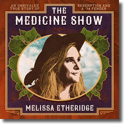 Cover: Melissa Etheridge - The Medicine Show