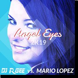 Cover: DJ R. Gee vs. Mario Lopez - Angel Eyes (2K19)