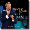 Cover:  Roland Kaiser - Alles Kaiser (das Beste am Leben)