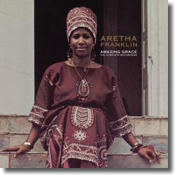 Cover: Aretha Franklin - Amacing Grace - The Complete Recordings