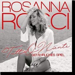 Cover: Rosanna Rocci - Tutto O Niente (gefährliches Spiel)