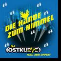 Cover: DJ Ostkurve feat. Addi Lippert - Die Hände zum Himmel