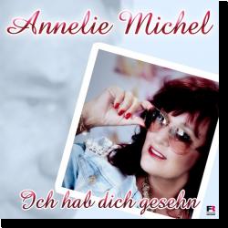 Cover: Annelie Michel - Ich hab dich gesehn