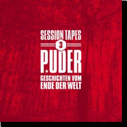 Cover: Puder - Session Tapes 3 - Geschichten vom Ende der Welt
