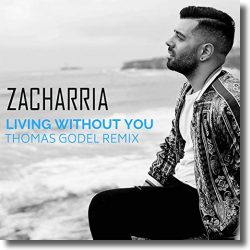 Cover: Zacharria - Living Without You (Thomas Godel Remix)