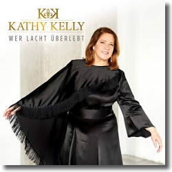 Cover: Kathy Kelly - Wer lacht überlebt