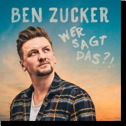 Cover: Ben Zucker - Wer sagt das?!