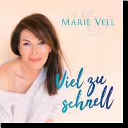 Cover: Marie Vell - Viel zu schnell
