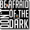 Cover:  D.C. LaRue - Don't Be Afraid Of The Dark