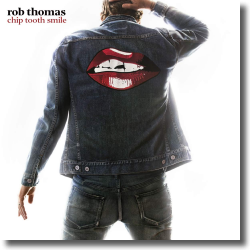 Cover: Rob Thomas - Chip Tooth Smile