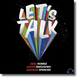 Cover: Abel Romez & Jason Anousheh & Andrew Spencer - Let's Talk