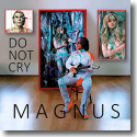 Cover:  Magnus - Do Not Cry