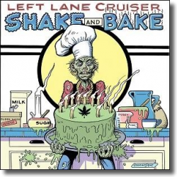 Cover: Left Lane Cruiser - Shake And Bake