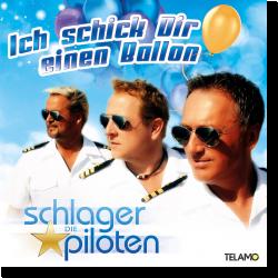Cover: Die Schlagerpiloten - Ich schick dir einen Ballon