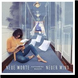 Cover: Katharina Busch - Neue Worte neuer Wind