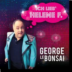 Cover: George Le Bonsai - Ich lieb' Helene F.