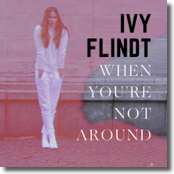 Cover: Ivy Flindt - When You're Not Around