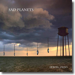 Cover: Sad Planets - Akron, Ohio