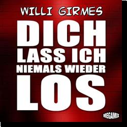 Cover: Willi Girmes - Dich lass ich niemals wieder los