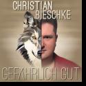 Cover:  Christian Bieschke - Gefährlich gut