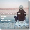 Cover:  Ullmann feat. Matthew Tasa - It Must Have Been Love