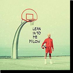 Cover: Milow - Lean Into Me