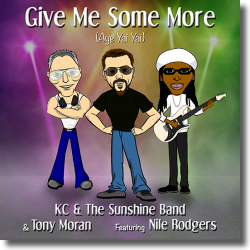 Cover: KC & The Sunshine Band & Tony Moran feat. Nile Rogers - Give Me Some More (Aye Yai Yai)