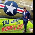 Cover: Tommy Fischer - Du machst mich kopflos