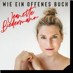 Cover: Jeanette Biedermann - Wie ein offenes Buch
