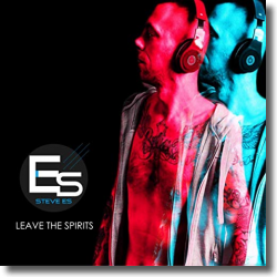 Cover: Steve Es - Leave The Spirits