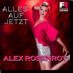 Cover: Alex Rosenrot - Alles auf Jetzt