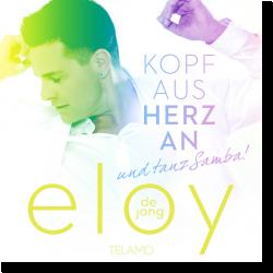 Cover: Eloy de Jong - Kopf aus, Herz an ... und tanz! Samba