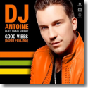 Cover: DJ Antoine feat. Craig Smart - Good Vibes (Good Feeling)
