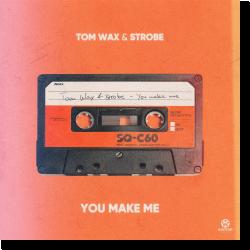 Cover: Tom Wax & Strobe - You Make Me