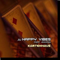 Cover: DJ Happy Vibes feat. Jazzmin - Kartenhaus