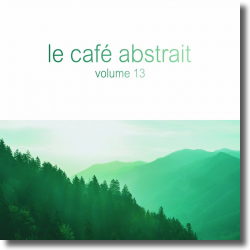 Cover: Le Café Abstrait Vol. 13 - Various Artists <!-- Raphaël Marionneau -->
