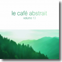 Cover:  Le Café Abstrait Vol. 13 - Various Artists