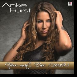 Cover: Anke Fürst - Nur mit dir (2019)
