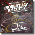Cover: Robert Jay & Scotty - Let The Music Play