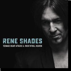 Cover: Rene Shades - Teenage Heart Attacks & Rock'n'Roll Heaven