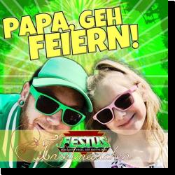 Cover: Festus feat. Inselmädchen - Papa, geh feiern!