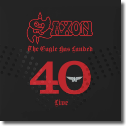Cover: Saxon - The Eagle Has Landed 40 (Live)