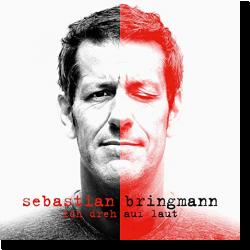 Cover: Sebastian Bringmann - Ich dreh laut auf