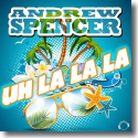 Cover: Andrew Spencer - Uh La La La