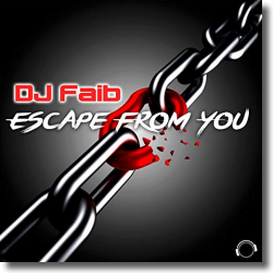 Cover: DJ Faib - Escape From You