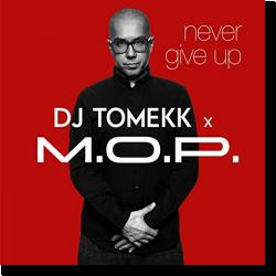 Cover: DJ Tomekk & M.O.P. - Never Give Up